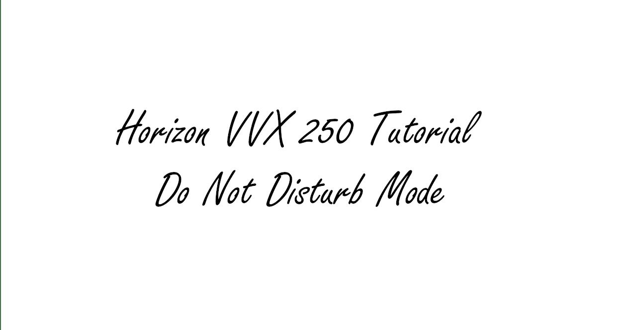 Horizon VVX 150/250/450 - Do Not Disturb Mode